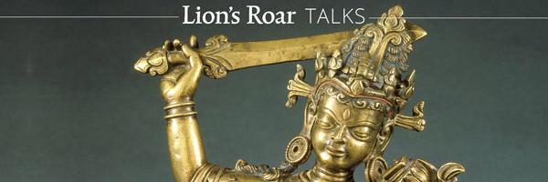 Lion's Roar Weekend Event Co-Sponsored by San Francisco Zen Center