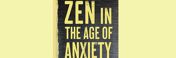 Book Event with Tim Burkett: Zen in the Age of Anxiety